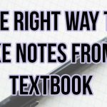 Here's the right way to take notes from a textbook